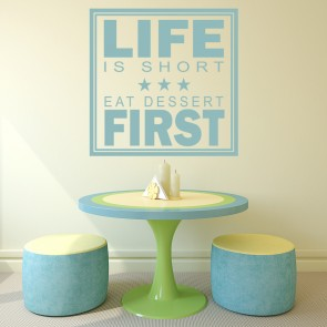 Life Is Short Eat Dessert First Wall Sticker Food Wall Art