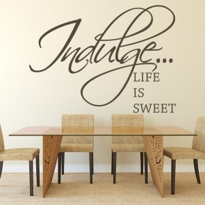 Indulge Life is Sweet  Wall Stickers Home Wall Art