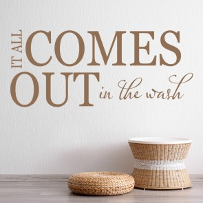 It All Comes Out In The Wash Quote Wall Stickers Wall Art Decal