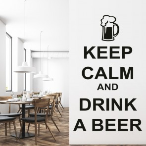 Keep Calm And Have A Beer Wall Sticker Keep Calm Wall Art