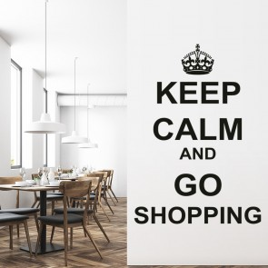 Keep Calm And Go Shopping Wall Sticker Keep Calm Wall Art