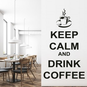 Keep Calm And Drink Coffee Wall Sticker Keep Calm Wall Art
