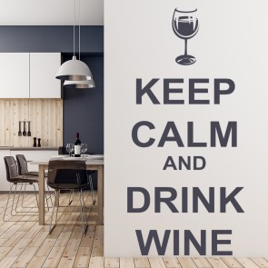 Keep Calm And Drink Wine Wall Sticker Keep Calm Wall Art