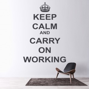 Keep Calm And Carry On Working Wall Sticker Keep Calm Wall Art