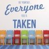 Everyone Else Is Taken Life And Inspirational Quote Wall Sticker Home Art Decals