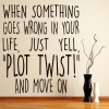 When Something Goes Wrong In Your Life Wall Art Wall Sticker Quote