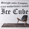 Straight Outta Compton Ice Cube NWA Quote Wall Stickers Music Décor Art Decals