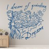 I Dream Of Painting Van Gogh Artist Quotes Wall Sticker Home Art Decals Decor