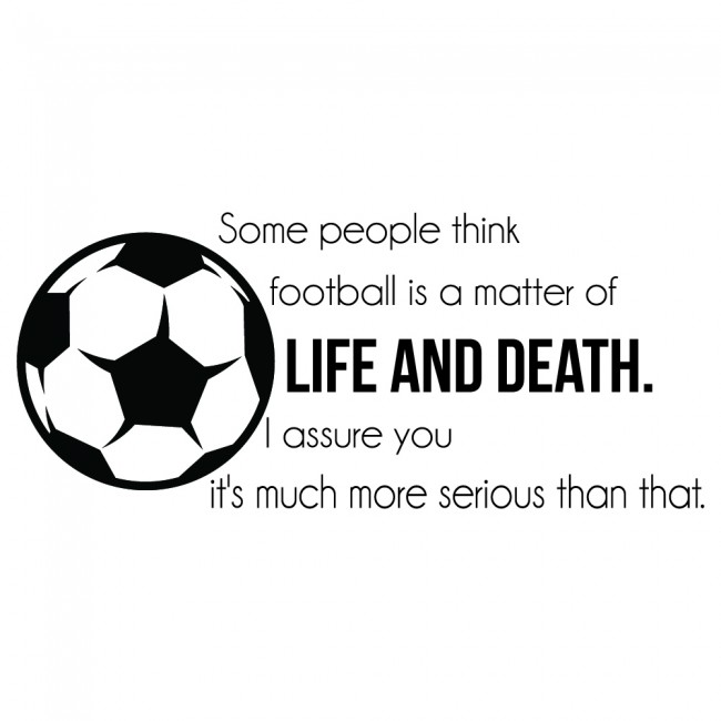 Football Is Life & Death Inspirational Quotes Wall Sticker ...