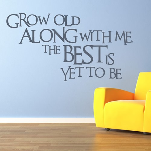 Grow Old Along With Me Robert Browning Wall Sticker