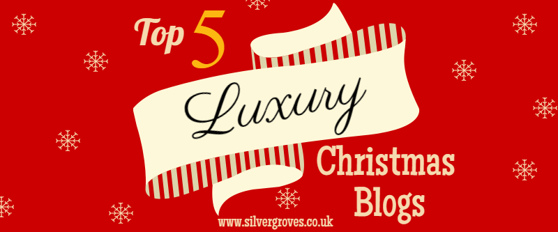 Top 5 Luxury Christmas Blogs