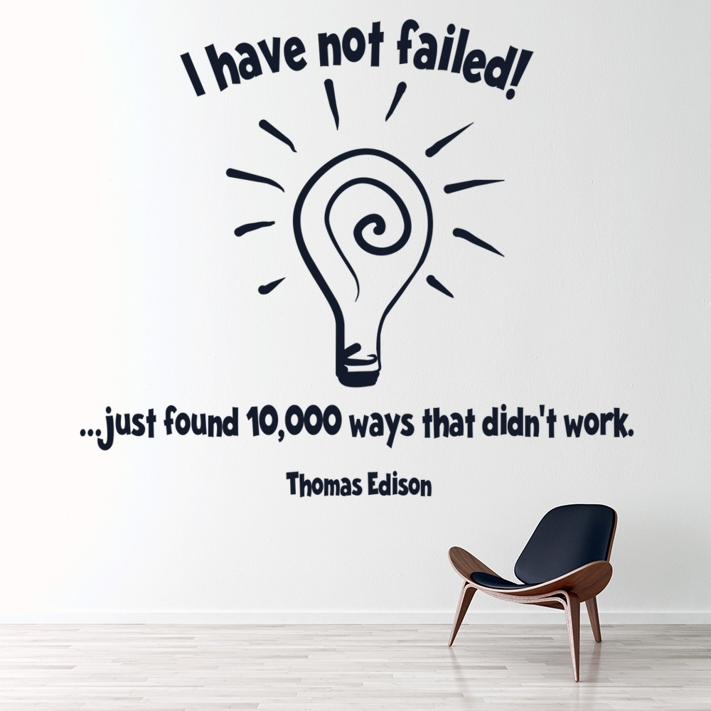 Thomas Edison Quote Wall Sticker I Have Not Failed Wall Art