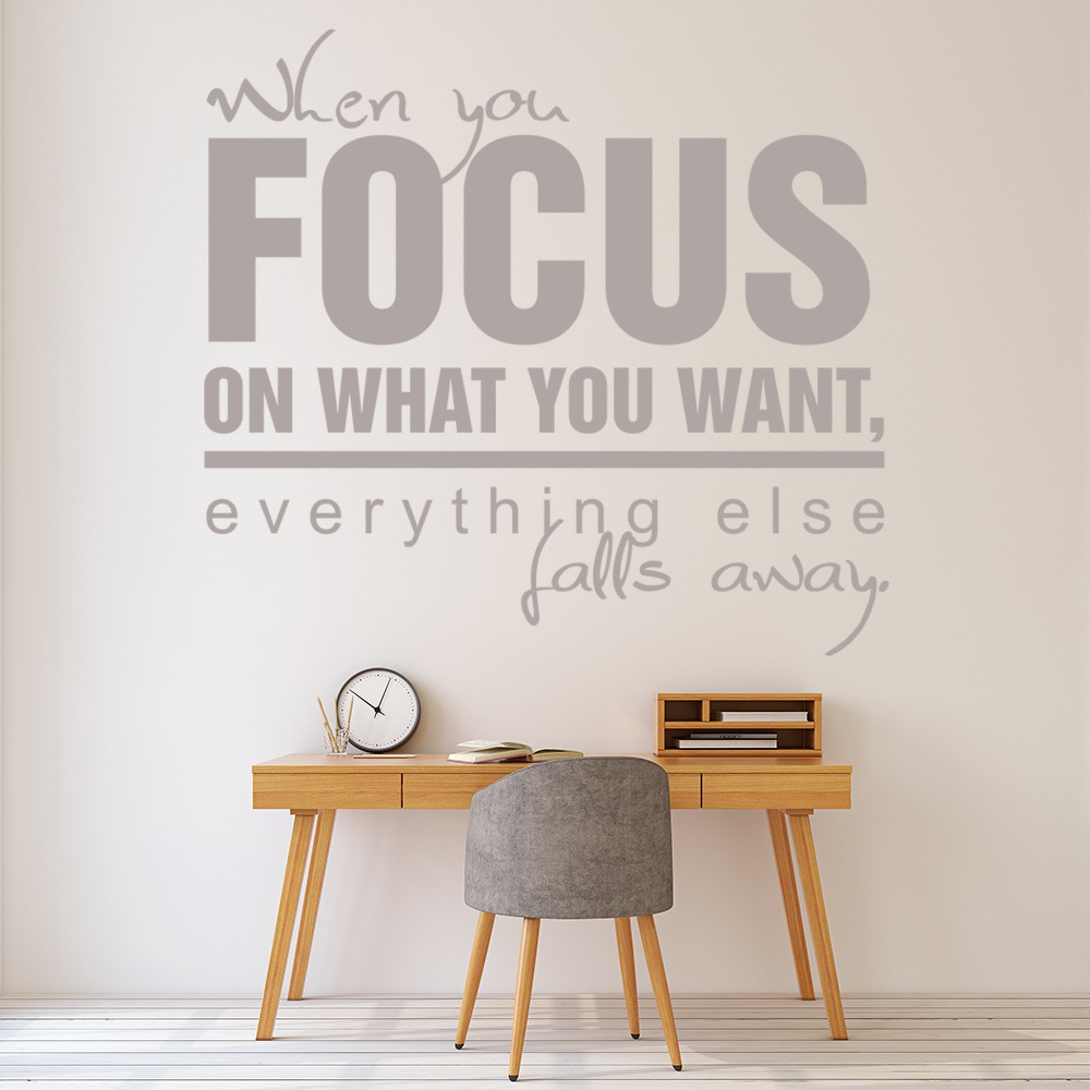 When You Focus On What You Want Life And Inspirational Quote Wall Sticker Decals