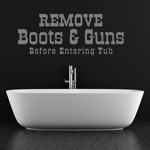 Remove Boots And Guns Before Entering Tub Wall Stickers Cowboy Wall Art