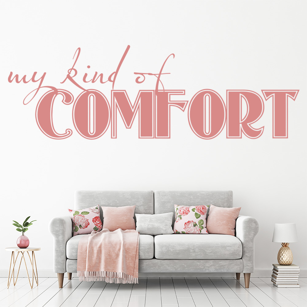 My Kind Of Comfort Wall Sticker Home D