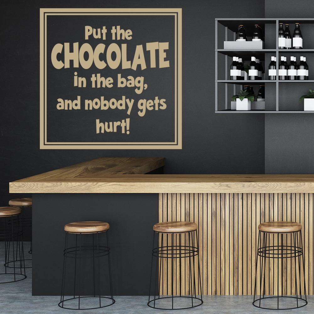 Put The Chocolate In The Bag And Nobody Gets Hurt Wall Sticker Chocolate Quote Wall Art