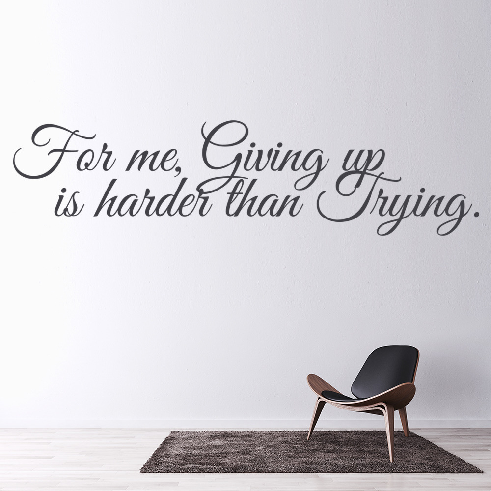 For Me Giving Up Is Harder Wall Sticker Quote Wall Art
