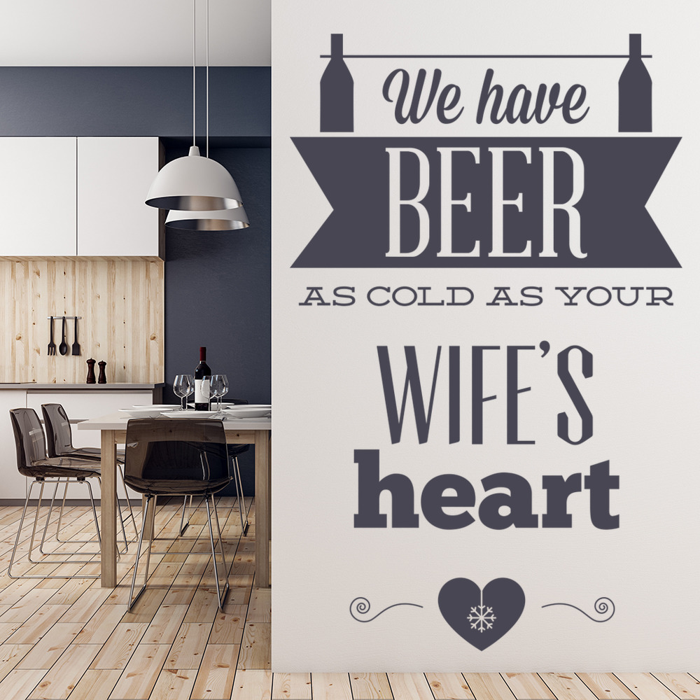 Beer As Cold As Your Wife's Heart Wall Sticker Quote Wall Art