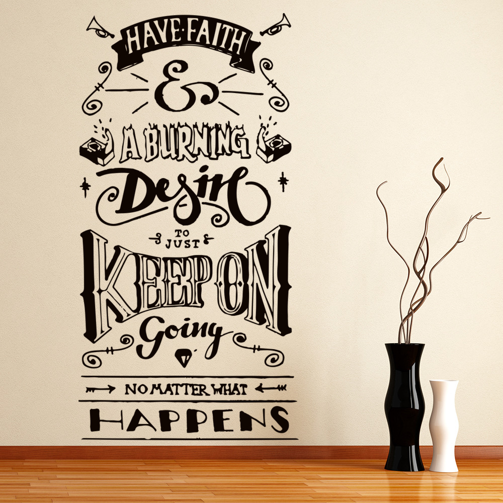 Have Faith And A Burning… Life And Inspirational Quote Wall Stickers Art Decals