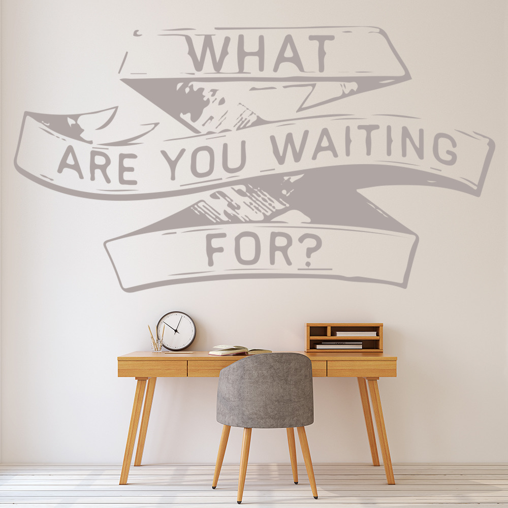 What Are You Waiting For… Life And Inspirational Quote Wall Stickers Art Decals