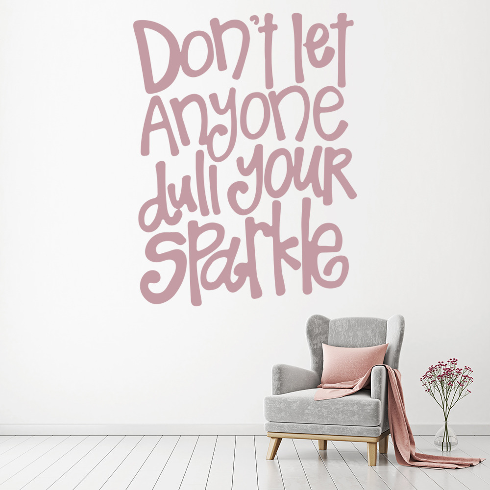 Don T Let Anyone Dull Your Sparkle Wall Quote Sticker Wall Art