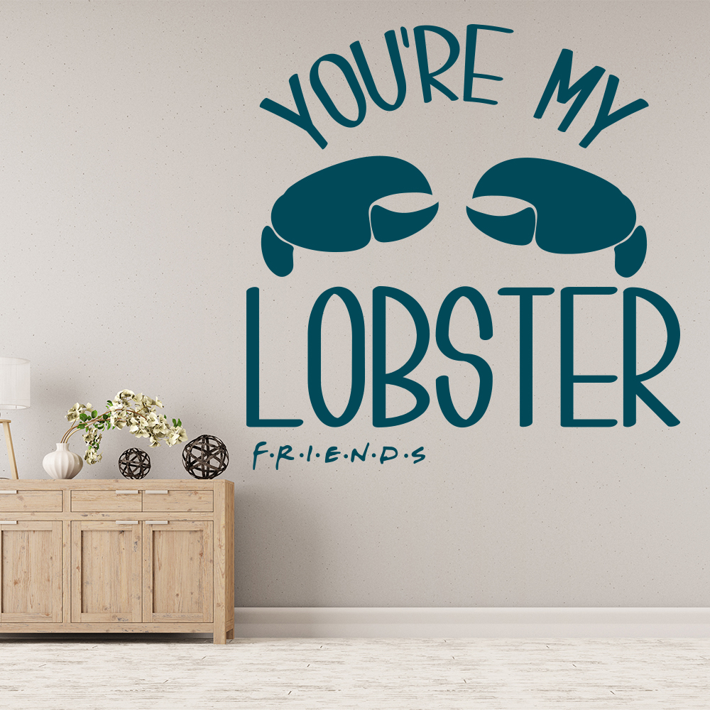 You're My Lobster Friends Quote TV & Film Wall Stickers Home Comedy Art Decals