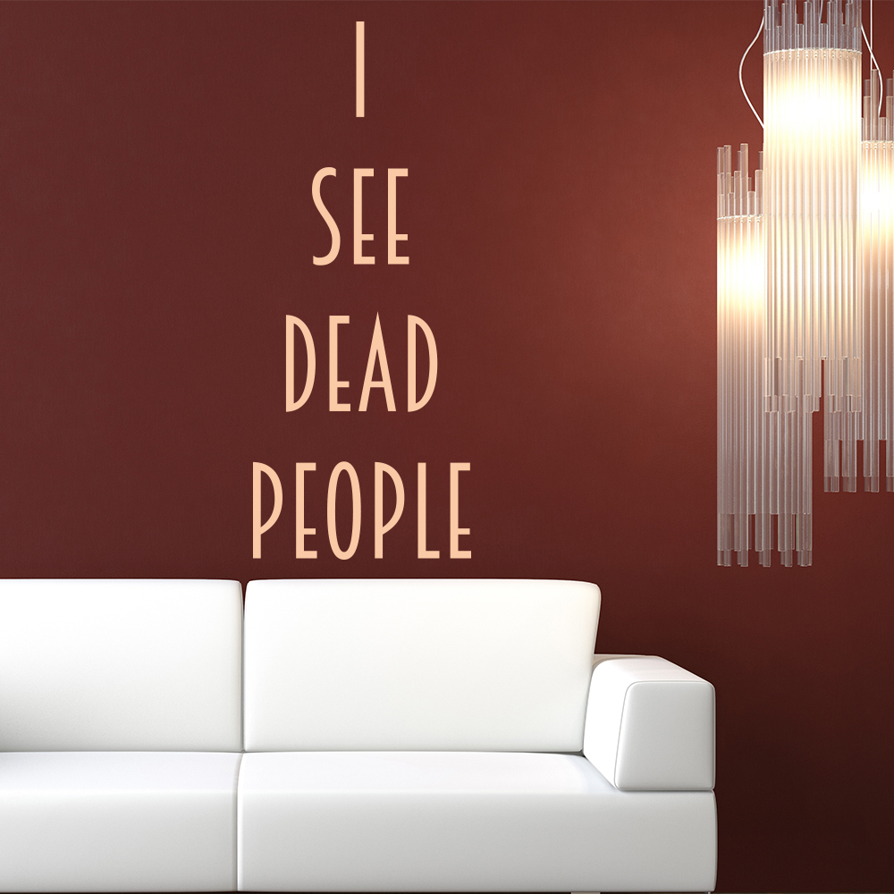 I See Dead People Sixth Sense TV & Film Wall Stickers kids Art Decals