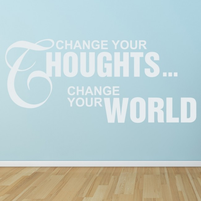 Change your thoughts change the world wall sticker life for Bedroom inspiration quotes