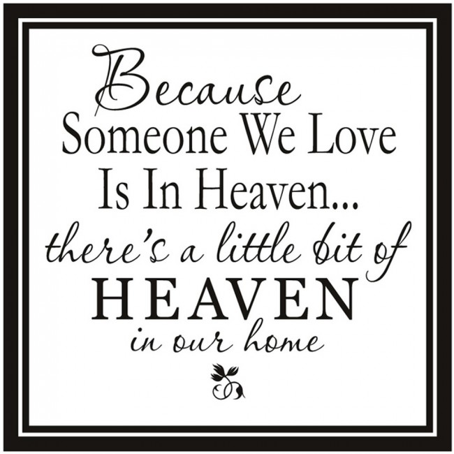 Because Someone We Love Is In Heaven Wall Stickers