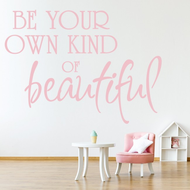 Be Your Own Kind Of Beautiful Wall Stickers Quote Wall Art