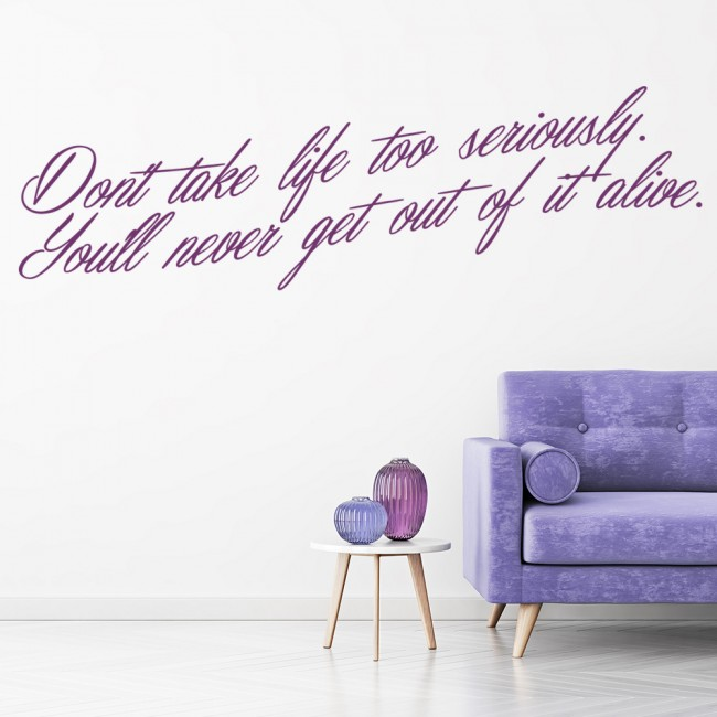 Quotes About Taking Life Too Seriously: Don't Take Life Too Seriously Wall Sticker Quote Wall Art