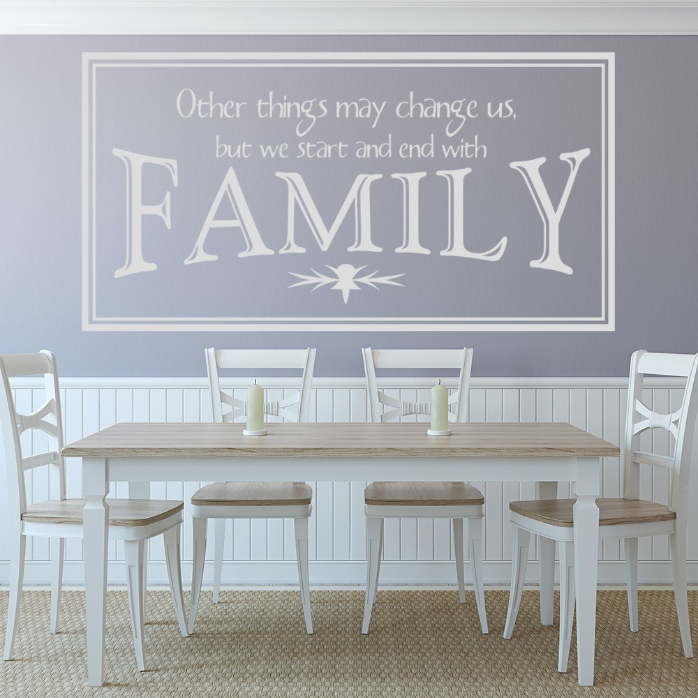Other Things Change But We Start And End With Family Wall Stickers Family Wall Art