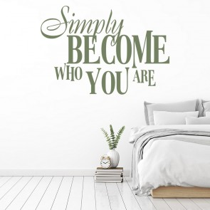Simply Become Who You Are Life And Inspirational Quote Wall Stickers Art  Decals Part 88