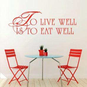 To Live Well Is To Eat Well Food Quotes U0026 Slogans Wall Sticker Kitchen Art  Decal Part 40