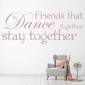 Friends That Dance Together Inspirational Sports Quotes Wall Sticker Home  Decal Part 37