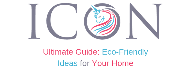 Ultimate Guide: Eco-Friendly Ideas for Your Home